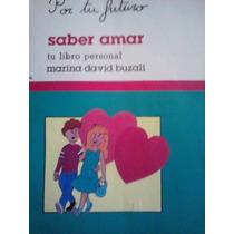 Saber Amar, Tu Libro Personal, Por Tu Futuro, Marina David B