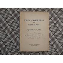 Eusebio Vela, Tres Comedias, Imprenta Universitaria, México,