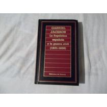 Libro La República Española Y La Guerra Civil, Gabriel J.