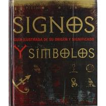 Libro Signos Y Simbolos Guia Ilustrada Origen Y Significado