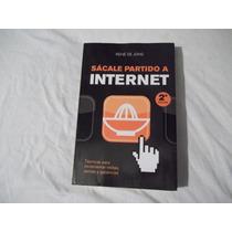 Libro Sácale Partido A Internet, René De Jong.