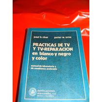 Libro Practicas De Tv Y Tv Reparacion En Blanco Y Negro Y A