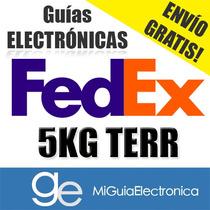 Guia Electronica Fedex Terrestre 5kg, Digital Envío Gratis