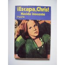 Paul May - ¡escapa, Chris! Nacida Inocente 3a. Parte - 1980
