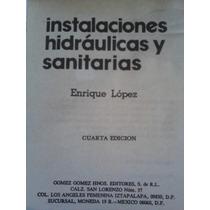 Instalaciones Hidraulicas Y Sanitarias, Enrique Lopez