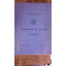 Libro Turbinas De Vapor , Ing. Leon Avalos Y Vez.