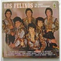 Los Felinos / El Buey De La Barranca 1 Disco Lp De Vinil