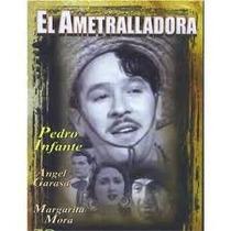 Pedro Infante Ametralladora Jesusita Chihuahua Dolor Canta