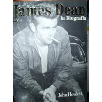 James Dean La Biografía - John Howlett (envío Gratis) Sp0