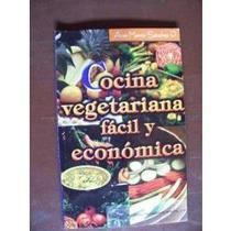 Libro Cocina Vegetariana Fácil Y Económica, Ana M. Sánchez P