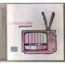 Pussy Punk - Un Nuevo Dia ( Punk Rock Mexicano ) Cd Rock