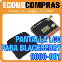 Pantalla Lcd Para Blackberry 9000-001 100% Nuevo Y Original