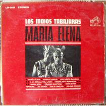 Bolero, Los Indios Tabajaras, María Elena, Lp 12´.
