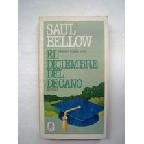 El Diciembre Del Decano Saul Bellow Premio Nobel