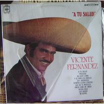 Bolero, Vicente Fernandez, A Tu Salud, Lp 12´, Hwo.