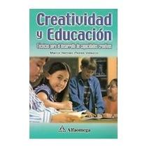 Libro Creatividad Y Educación, Marco Hernán Flores Velazco.