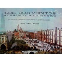 Los Conventos Suprimidos En México Mdn
