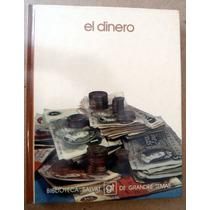 El Dinero. Biblioteca Salvat De Grandes Temas. Pm0