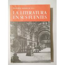 La Literatura En Sus Fuentes Francisco Montes De Oca