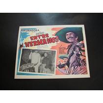 Entre Hermanos Pedro Armendariz Lobby Card Cartel Poster