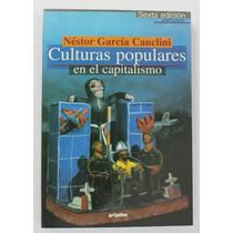Culturas Populares En El Capitalismo / Néstor García Canclin