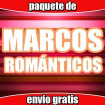 Paquete Marcos Digitales Motivos Románticos Para Fotografías