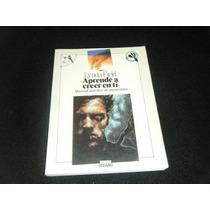 Libro Aprende A Creer En Ti Manual Practico Autoayuda Mp0