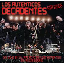 Los Autenticos Decadentes Hecho En Mexico Cd+dvd Nuevo
