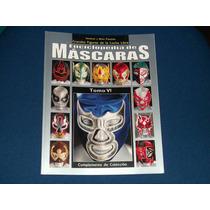 Revista Enciclopedia De Mascaras Tomo 6