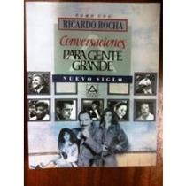 Libros Conversaciones Para Gente Grande, Ricardo Rocha.