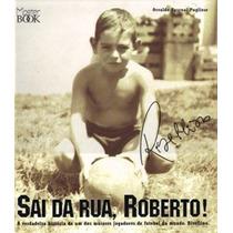 Libro Virtual Sai Da Rua, Roberto!. En Formato .pdf.