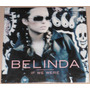 Belinda If We Were Maxi Cd Single Europeo 2 Tracks !!