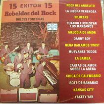 Rebeldes Del Rock 15 Exitos (dulces Tonterias) Lp 12´,