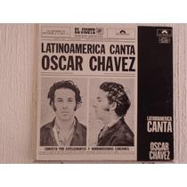 Oscar Chavez - Latinoamerica Canta