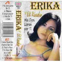 Erika Y El Ruedo Mis Ojos Lloran Por Ti Cassete Ed 1997 Hwo