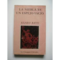 La Niebla Es Un Espejo Vacío - Eliseo Bayo - 1989 - Maa