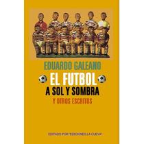 Libro Virtual El Fútbol A Sol Y Sombra. En Formato .pdf.