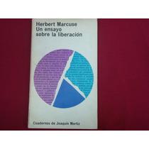 Herbert Marcuse, Un Ensayo Sobre La Liberación