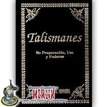 Libro De Talismanes - Su Preparación, Uso Y Poderes