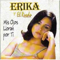 Erika Y El Ruedo Mis Ojos Lloran Por Ti Cd Unica Ed 1997 Bvf