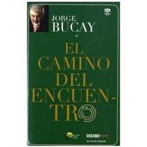 El Camino Del Encuentro - Jorge Bucay - Envío Gratis - Au1