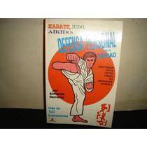 Karate, Judo, Aikido: Defensa Personal - Armando Carranza