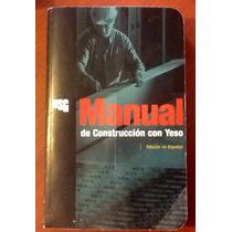 Manual De Construcción Con Yeso Usg