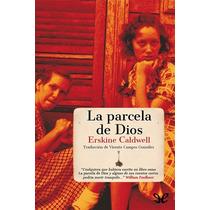 La Parcela De Dios Erskine Caldwell Libro Digital
