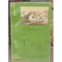 Libro Testimonios Sobre Guanajuato