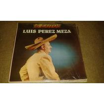 Disco De Acetato De Luis Perez Meza,16 Exitos