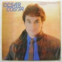 Cesar Costa / Sorprendentemente Tierno 1 Disco Lp De Vinil
