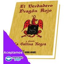 El Verdadero Dragón Rojo Y Además La Gallina Negra 1 Vol