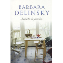Ebook - Retrato De Familia - Barbara Delinsky - Epub Pdf
