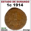 1 Cent. 1914   Estado De Durango